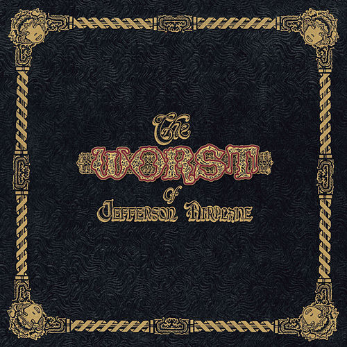 The Worst Of Jefferson Airplane (Expanded Edition) de Jefferson Airplane