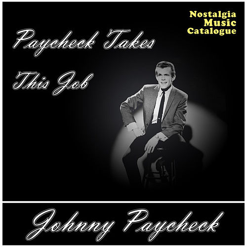 Paycheck Takes This Job by Johnny Paycheck