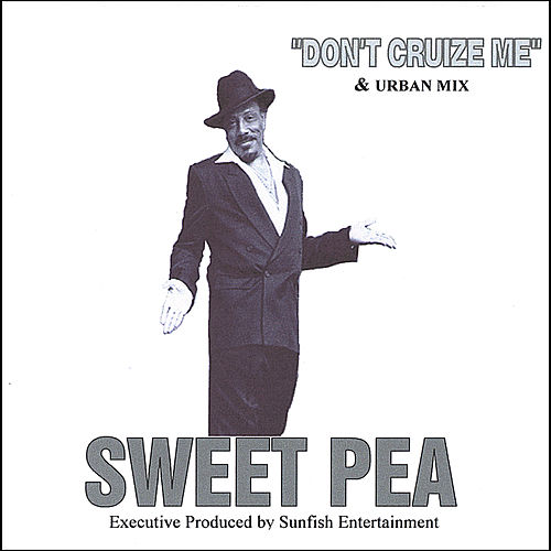 Don't Cruize Me de Sweet Pea Atkinson