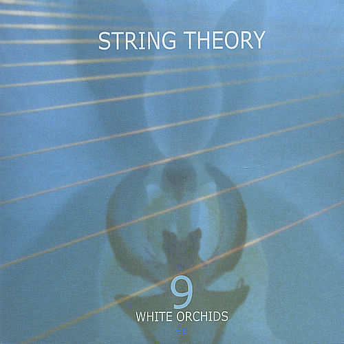 9 White Orchids EP by String Theory
