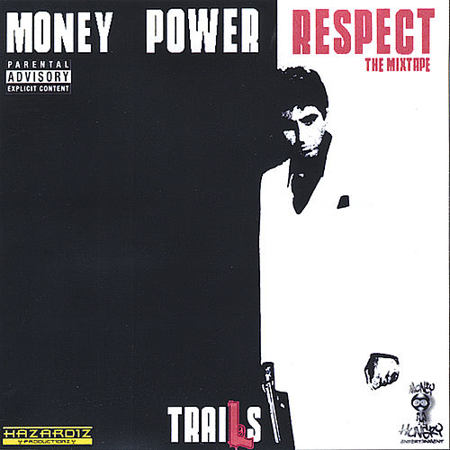 MONEY POWER RESPECT: The Mixtape by Trails
