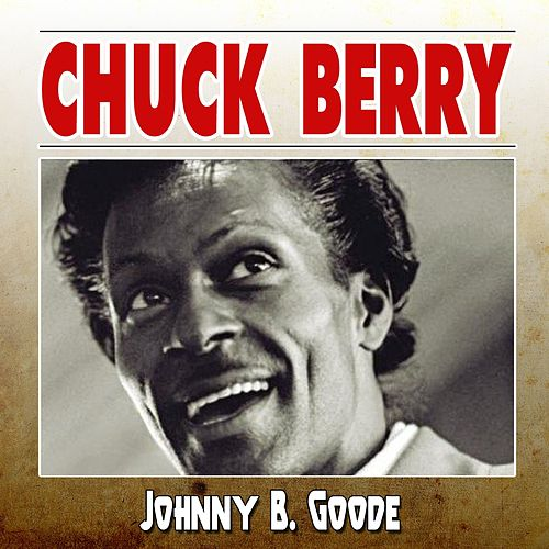 Johnny B. Goode by Chuck Berry