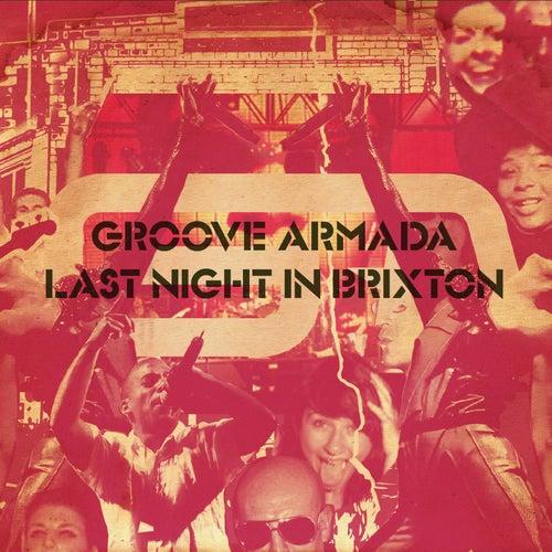 Last Night in Brixton de Groove Armada
