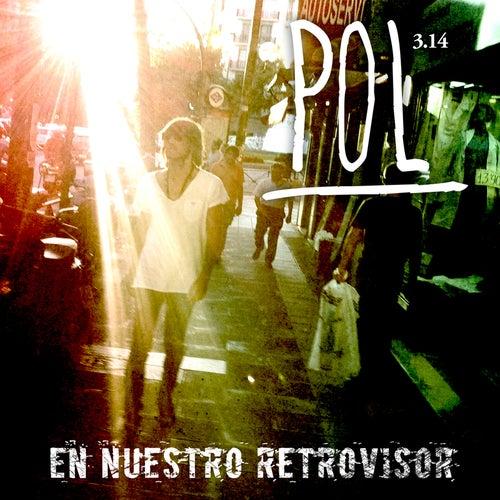 En Nuestro Retrovisor by Pol 3.14