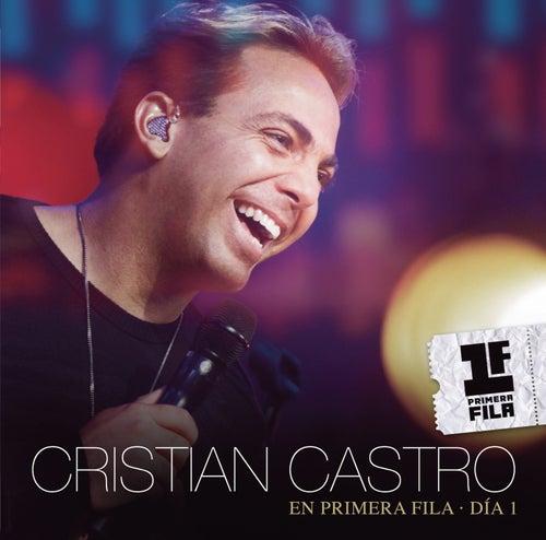 Cristian Castro En Primera Fila - Día 1 de Cristian Castro