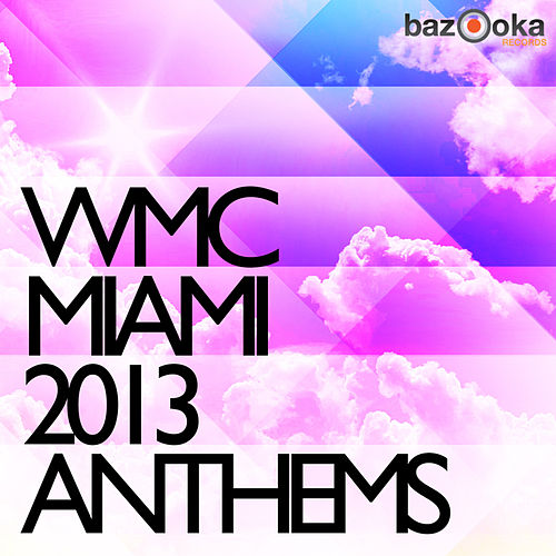 WMC Miami Anthems 2013 de Various Artists