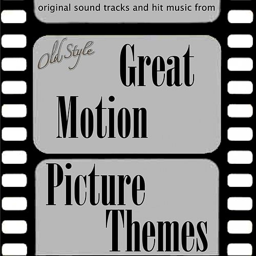 Great Motion Picture Themes (Original Soundtracks and Hit Music) by Various Artists
