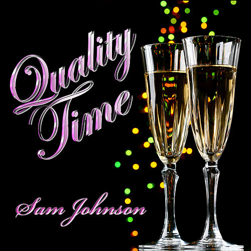 Quality Time - Single by Sam Johnson