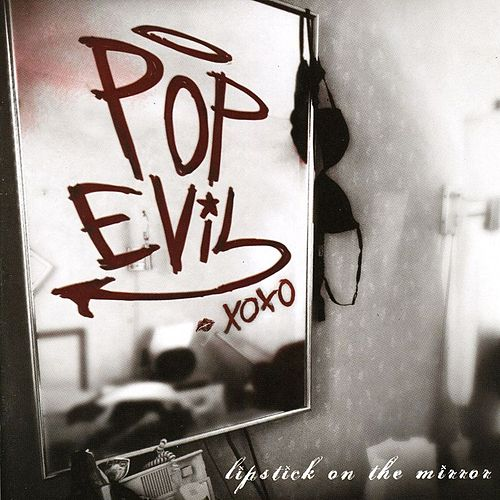 Lipstick on the Mirror by Pop Evil