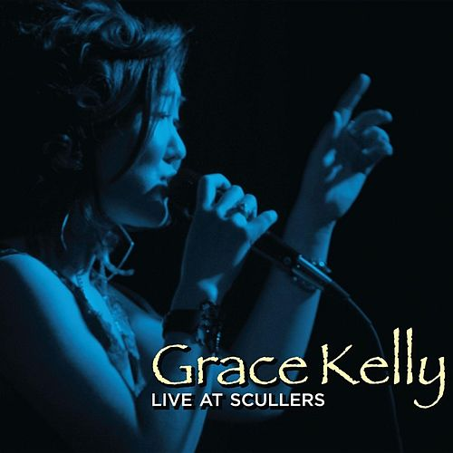 Live At Scullers by Grace Kelly