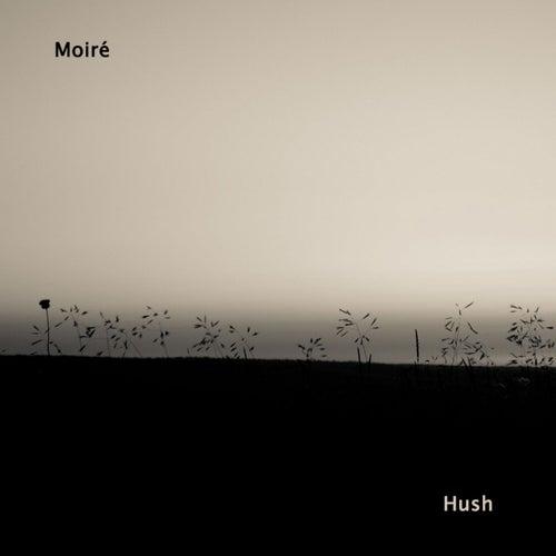 Hush by Moiré