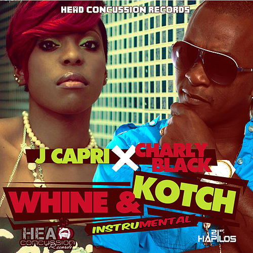 Whine & Kotch Riddim - Single de J Capri