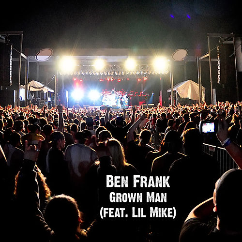 Grown Man (feat. Lil Mike) by Ben Frank