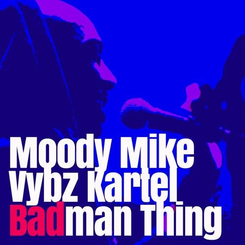 Badman Thing by VYBZ Kartel