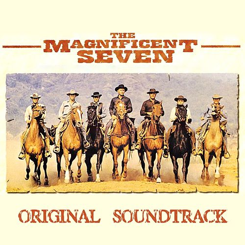 The Magnificent Seven (Original Soundtrack from 'The Maginificent Seven') von Elmer Bernstein