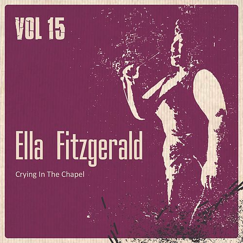 Crying in the Chapel, Vol. 15 von Ella Fitzgerald
