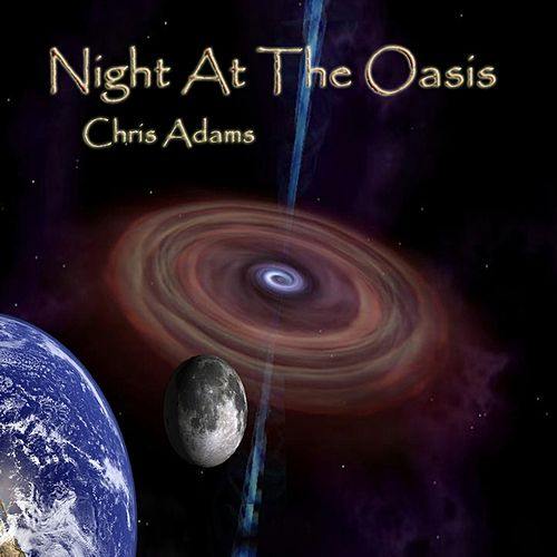 Night At the Oasis by Chris Adams