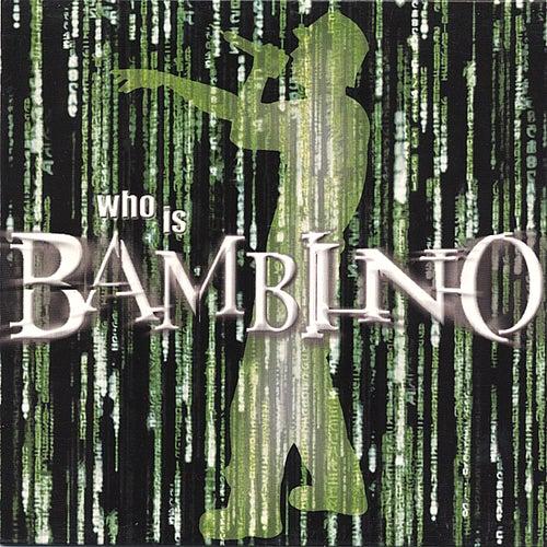Who Is Bambino? de Bambino