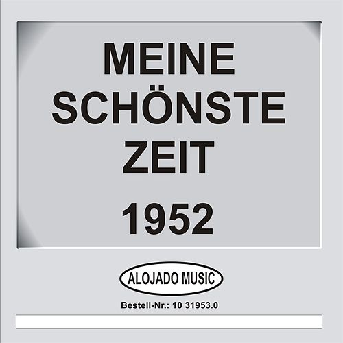 Meine schönste Zeit 1952 de Various Artists