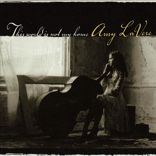 This World Is Not My Home de Amy LaVere