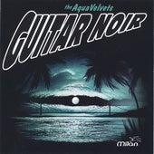 Guitar Noir by Aqua Velvets