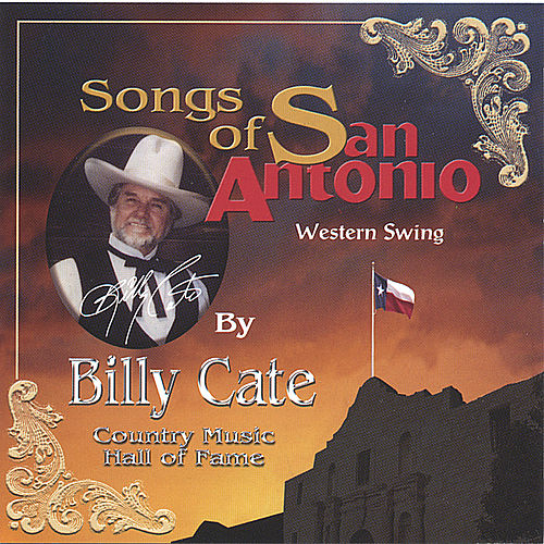 Songs Of San Antonio by Billy Cate