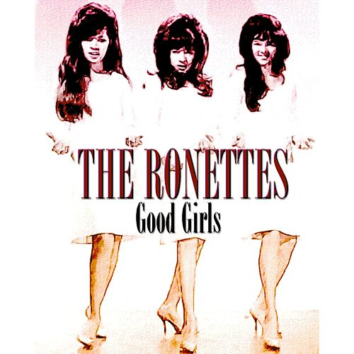 Good Girls (Original Recordings) by The Ronettes