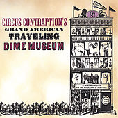 Grand American Traveling Dime Museum by Circus Contraption