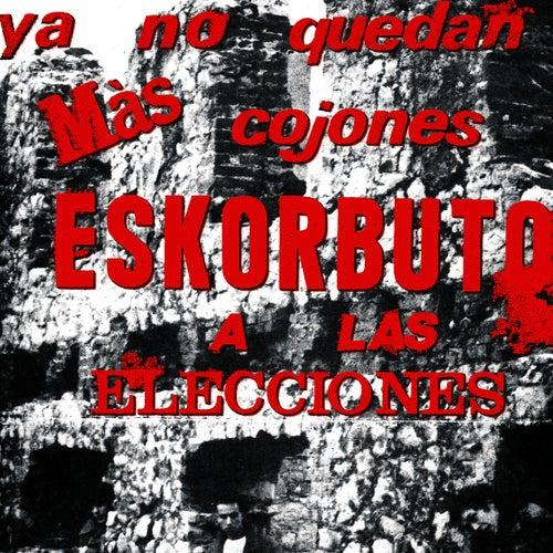 Ya No Quedan Más Cojones, Eskorbuto a las Elecciones by Eskorbuto