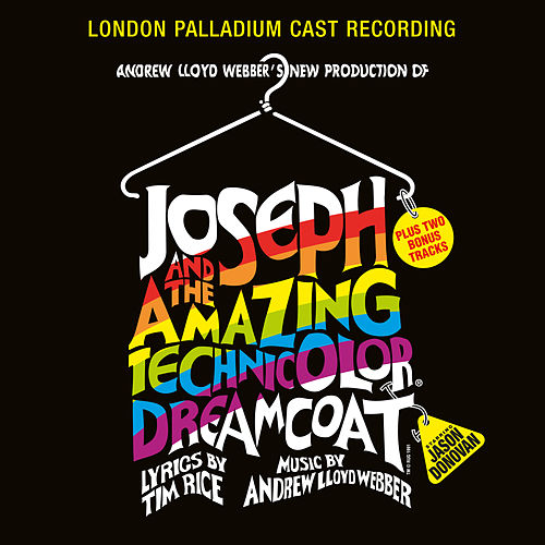 Andrew Lloyd Webber's New Production Of Joseph And The Amazing Technicolor Dreamcoat by Andrew Lloyd Webber