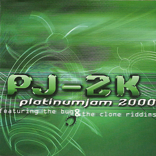Platinum Jam 2000: The Bug & The Clone Riddims by Various Artists