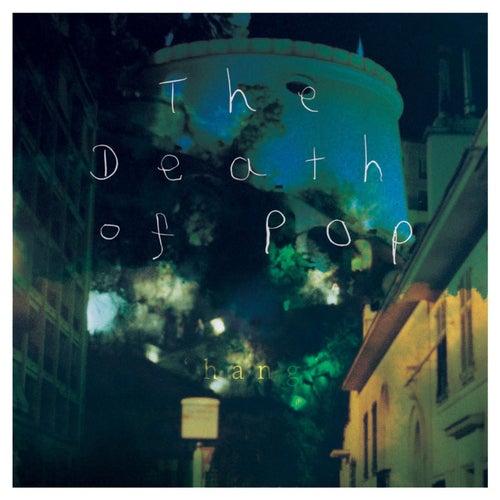 Hang EP (EP) de The Death Of Pop