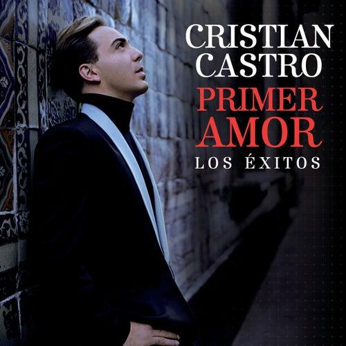 Primer Amor Los Éxitos de Cristian Castro