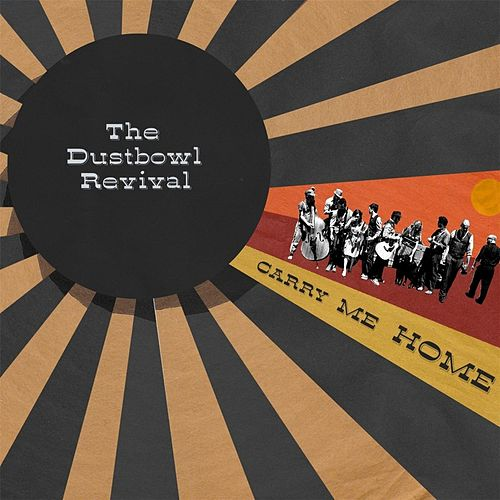 Carry Me Home von The Dustbowl Revival