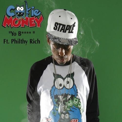 Yo B*tch (feat. Philthy Rich) - Single von Cookie Money
