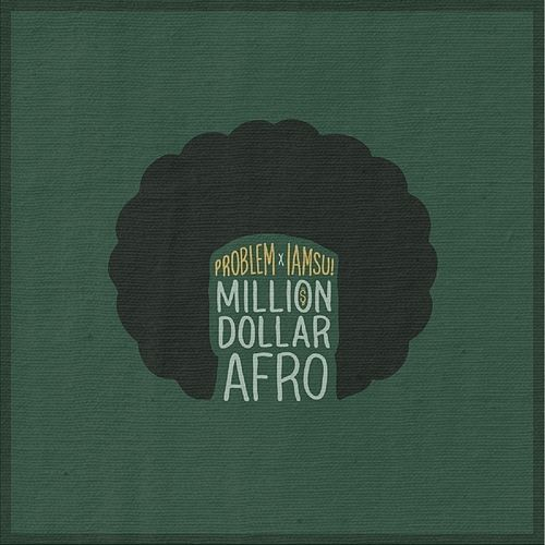 Million Dollar Afro de Iamsu!