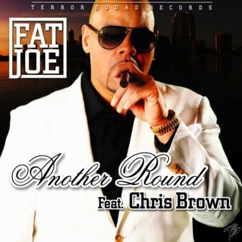 Another Round (feat. Chris Brown) - Single by Fat Joe