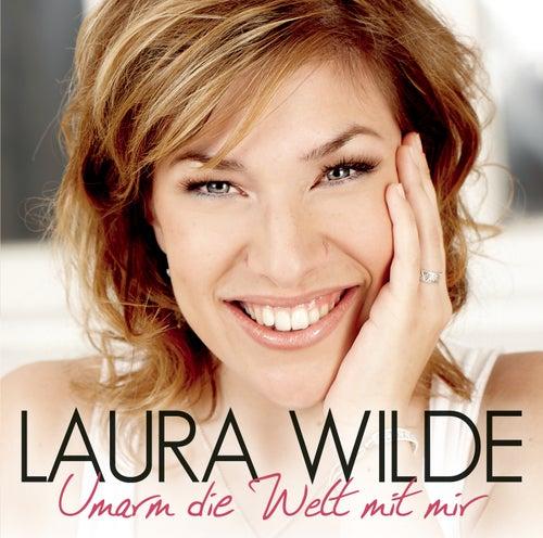 Umarm die Welt mit mir von Laura Wilde