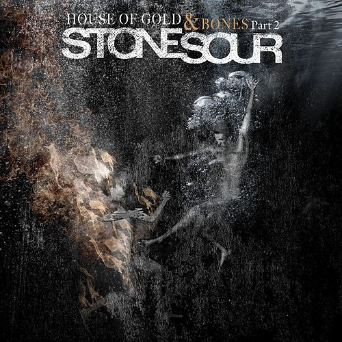 House of Gold & Bones Part 2 by Stone Sour
