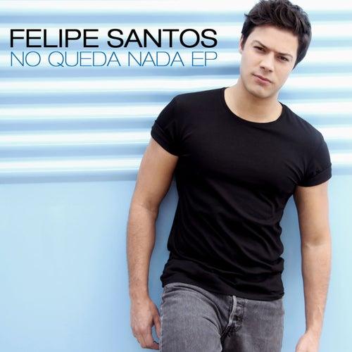 No queda nada EP de Felipe Santos