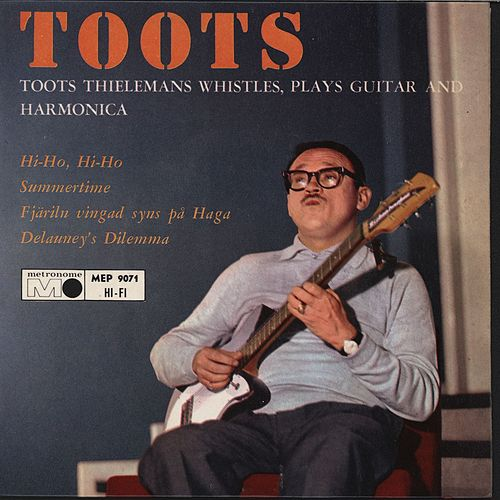 Whistles, Plays Guitar And Harmonica von Toots Thielemans
