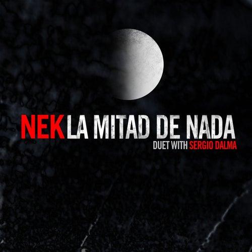 La mitad de nada (duet with Sergio Dalma) de Nek