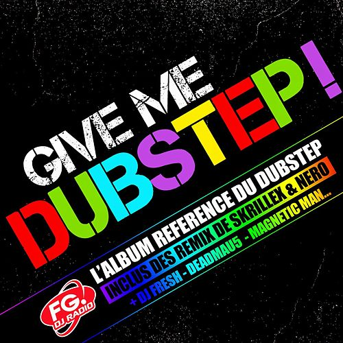 Give me Dubstep de Various Artists