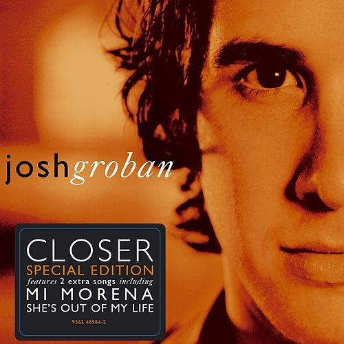 Closer (European Special Edition) van Josh Groban