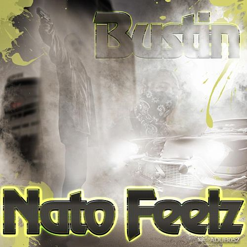Bustin EP by Nato Feelz
