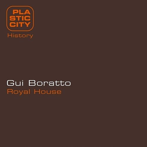 Royal House de Gui Boratto