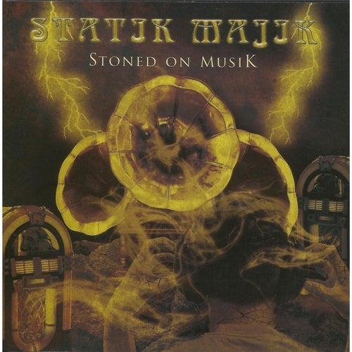 Stoned On Musik de Statik Majik