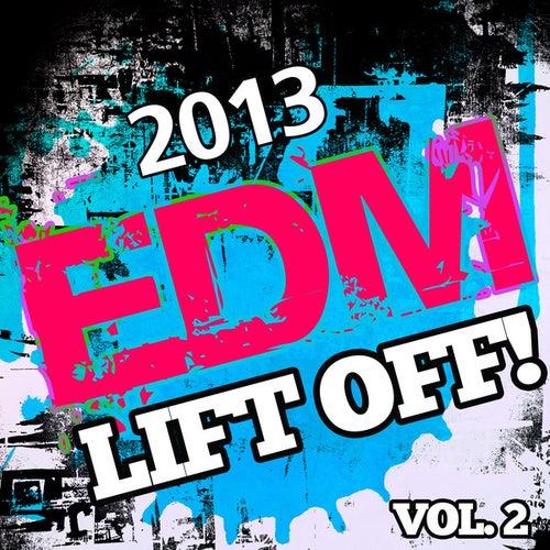2013 EDM Lift Off!, Vol. 2 de Various Artists
