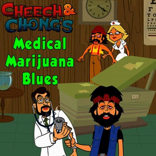 Medical Marijuana Blues by Cheech and Chong