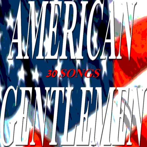 American Gentlemen (30 Songs) by Various Artists